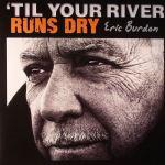 Eric Burdon Til Your River Runs Dry PointCulture mobile 1